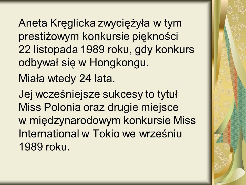 Aneta Kręglicka zwyciężyła w tym prestiżowym konkursie piękności 22 listopada 1989 roku, gdy konkurs odbywał się w Hongkongu.