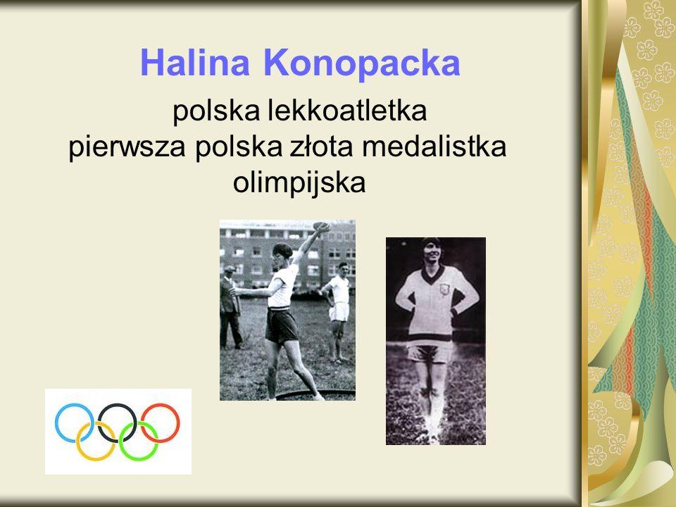 Halina Konopacka polska lekkoatletka pierwsza polska złota medalistka olimpijska