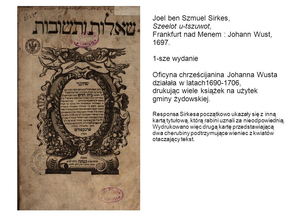 Joel ben Szmuel Sirkes, Szeelot u-tszuwot, Frankfurt nad Menem : Johann Wust, 1697.