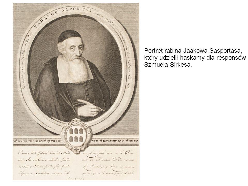 Portret rabina Jaakowa Sasportasa, który udzielił haskamy dla responsów Szmuela Sirkesa.