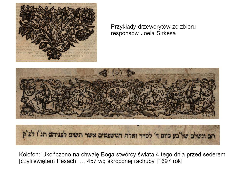 Przykłady drzeworytów ze zbioru responsów Joela Sirkesa.