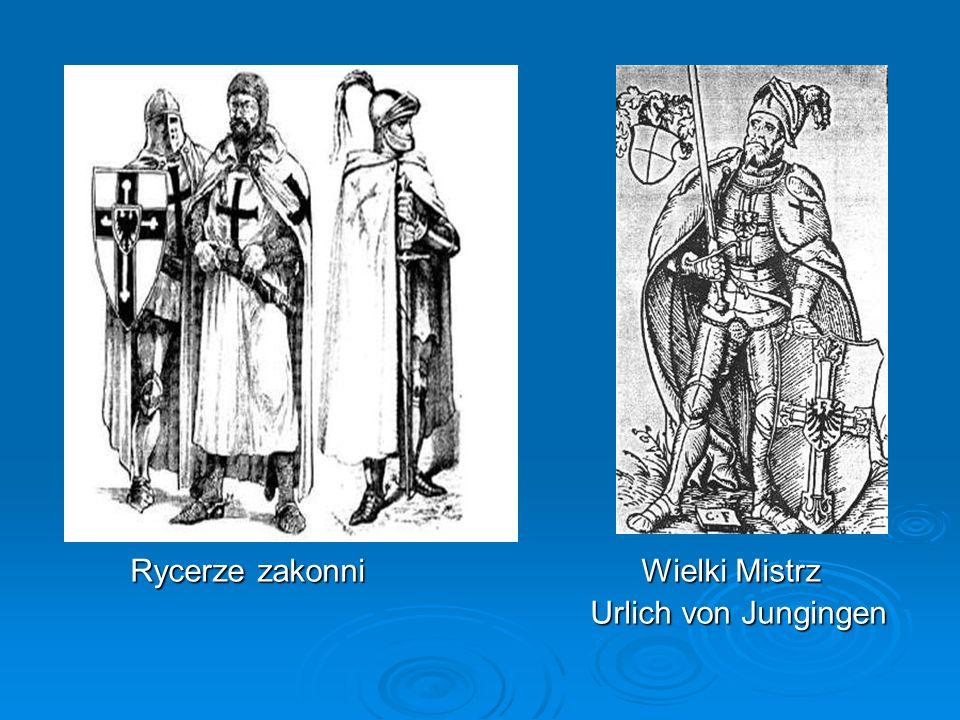 Rycerze zakonni Wielki Mistrz Rycerze zakonni Wielki Mistrz Urlich von Jungingen Urlich von Jungingen