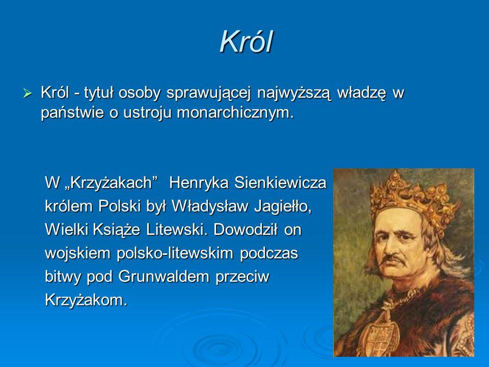 Król Król - tytuł osoby sprawującej najwyższą władzę w państwie o ustroju monarchicznym.