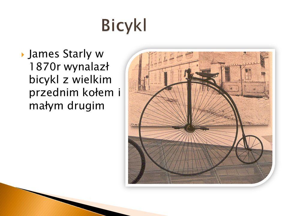 James Starly w 1870r wynalazł bicykl z wielkim przednim kołem i małym drugim