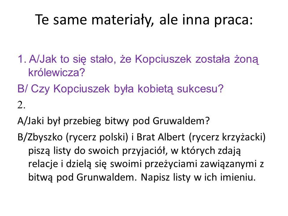 Te same materiały, ale inna praca: 1.A/Jak to się stało, że Kopciuszek została żoną królewicza.