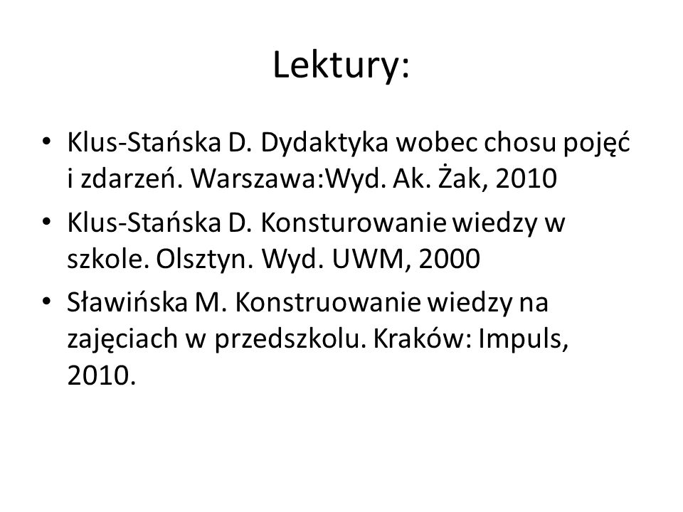 Lektury: Klus-Stańska D.Dydaktyka wobec chosu pojęć i zdarzeń.