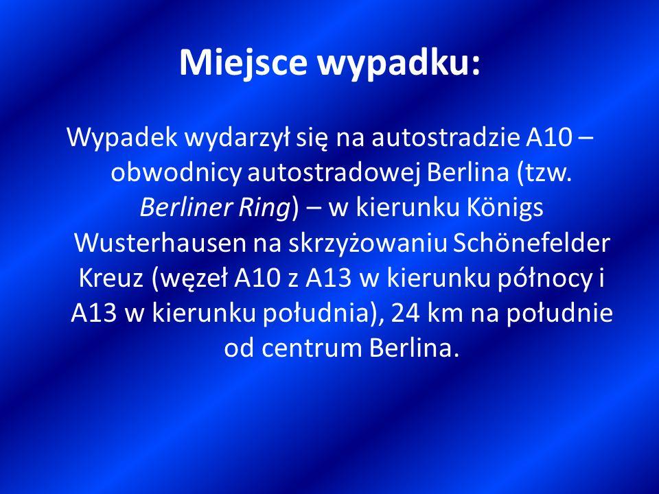 Miejsce wypadku: Wypadek wydarzył się na autostradzie A10 – obwodnicy autostradowej Berlina (tzw. Berliner Ring) – w kierunku Königs Wusterhausen na s