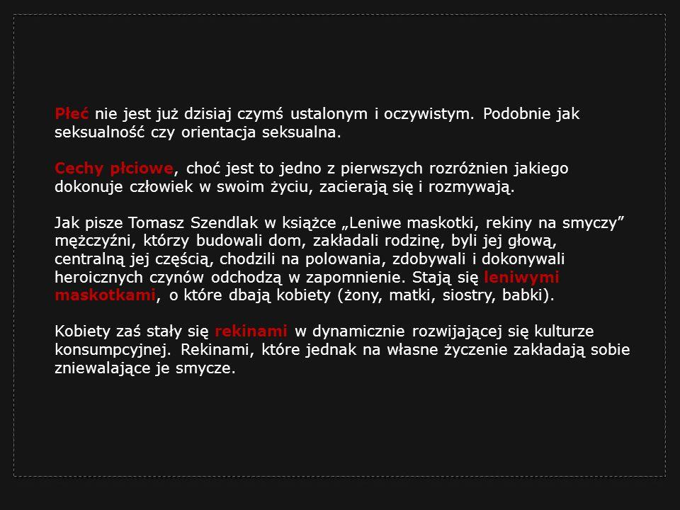 Honorata Jakubowska – Mroskowiak w swoim artykule Wyzwolenie czy zniewolenie.
