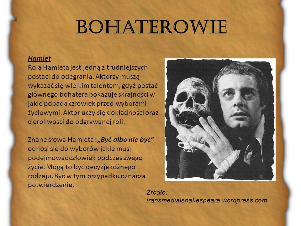 Bohaterowie Hamlet Rola Hamleta jest jedną z trudniejszych postaci do odegrania. Aktorzy muszą wykazać się wielkim talentem, gdyż postać głównego boha