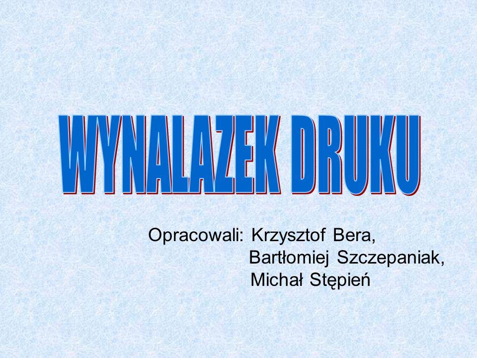Opracowali: Krzysztof Bera, Bartłomiej Szczepaniak, Michał Stępień