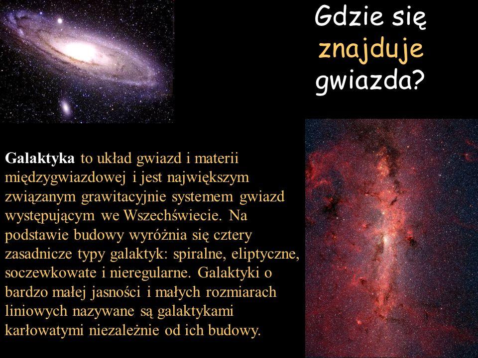 Gdzie się znajduje gwiazda? Galaktyka to układ gwiazd i materii międzygwiazdowej i jest największym związanym grawitacyjnie systemem gwiazd występując