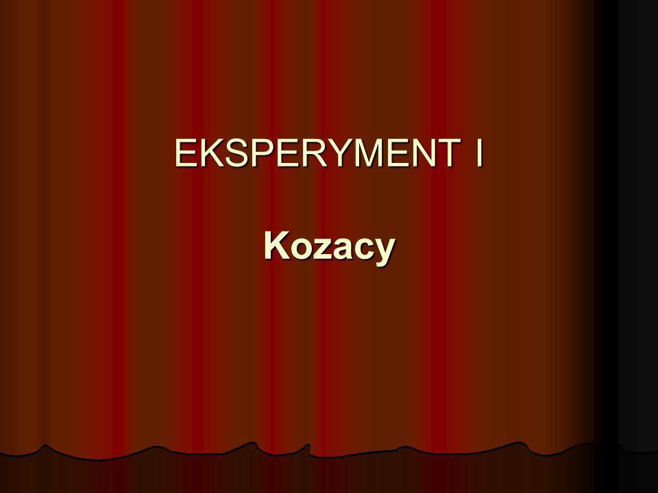 EKSPERYMENT I Kozacy