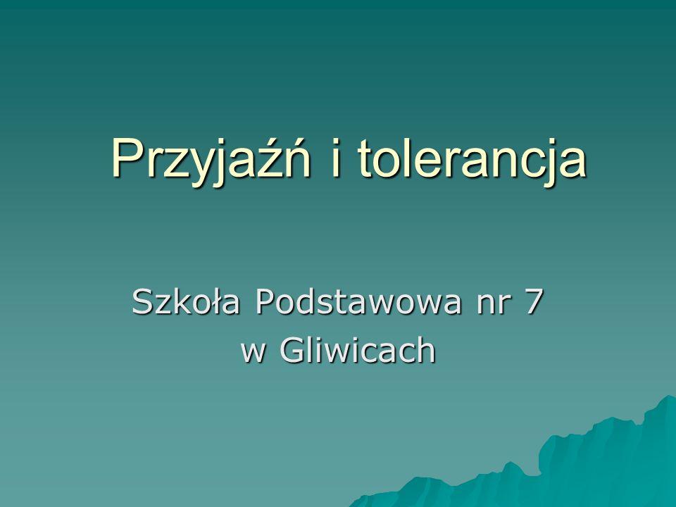Przyjaźń i tolerancja Szkoła Podstawowa nr 7 w Gliwicach