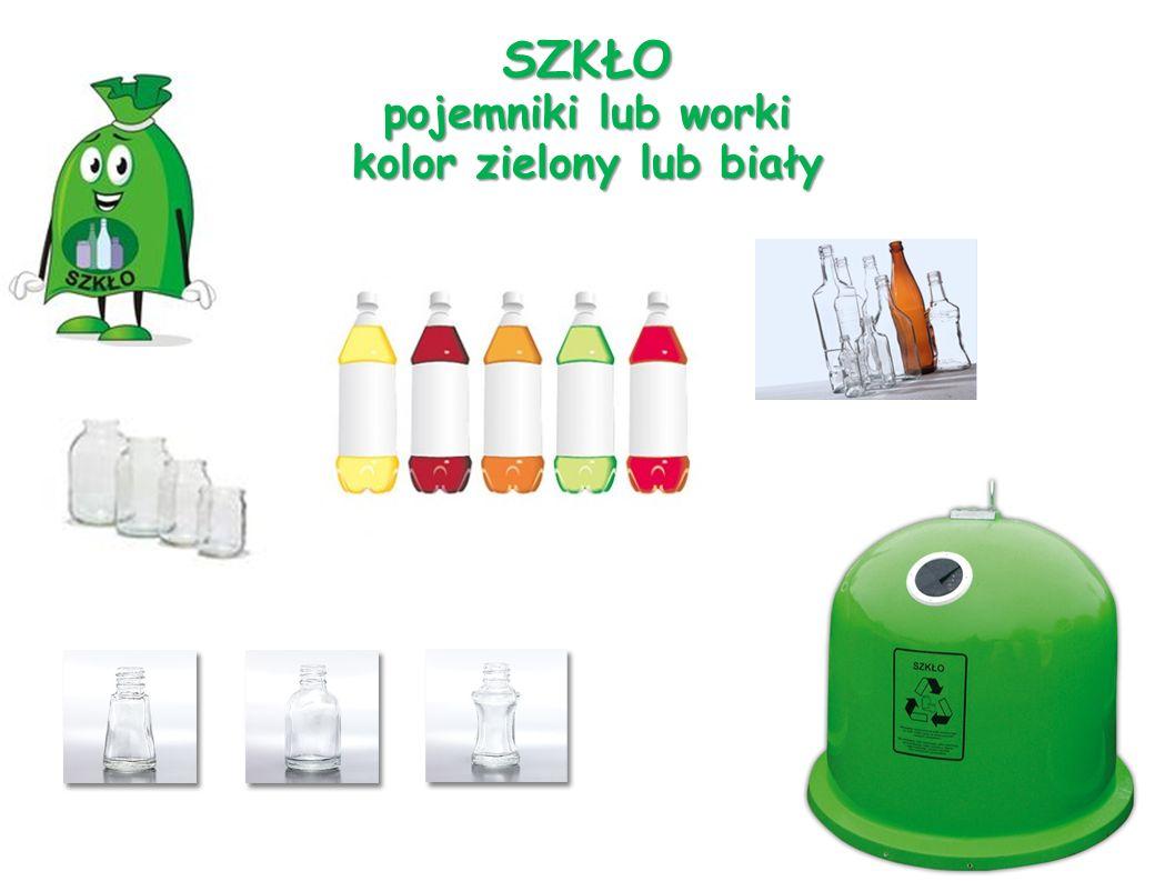 SZKŁO pojemniki lub worki kolor zielony lub biały