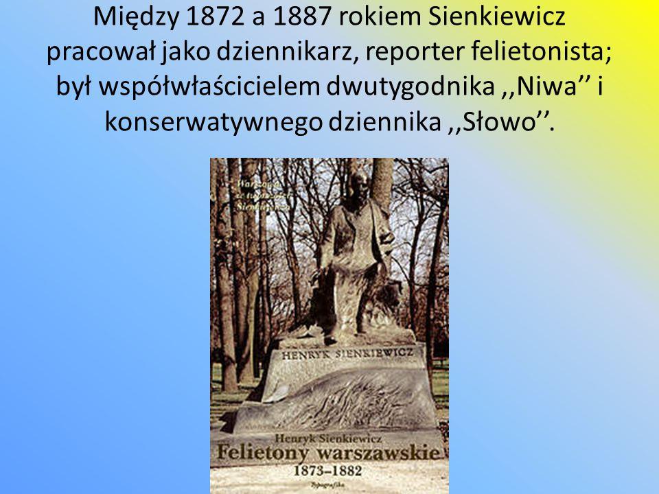 Działalno ść Henryka Sienkiewicza poza granicami Polski W latach 1876-1878 Henryk Sienkiewicz przebywał w Ameryce Północnej jako korespondent,,Gazety Polskiej.