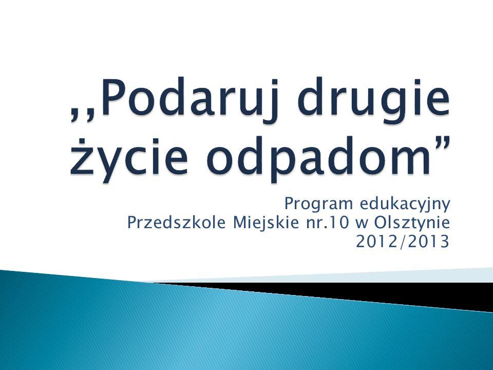 Program edukacyjny Przedszkole Miejskie nr.10 w Olsztynie 2012/2013