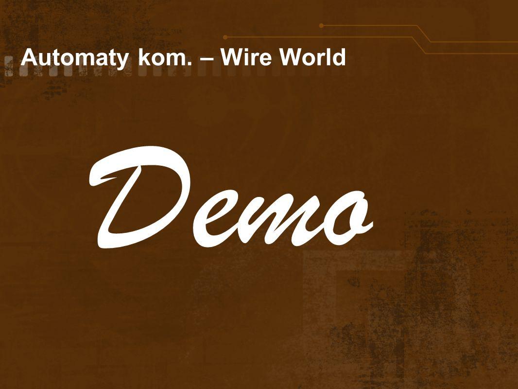 Automaty kom. – Wire World Demo