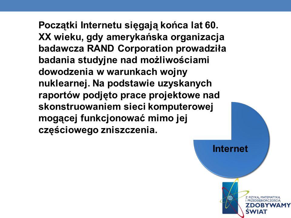 Początki Internetu sięgają końca lat 60. XX wieku, gdy amerykańska organizacja badawcza RAND Corporation prowadziła badania studyjne nad możliwościami