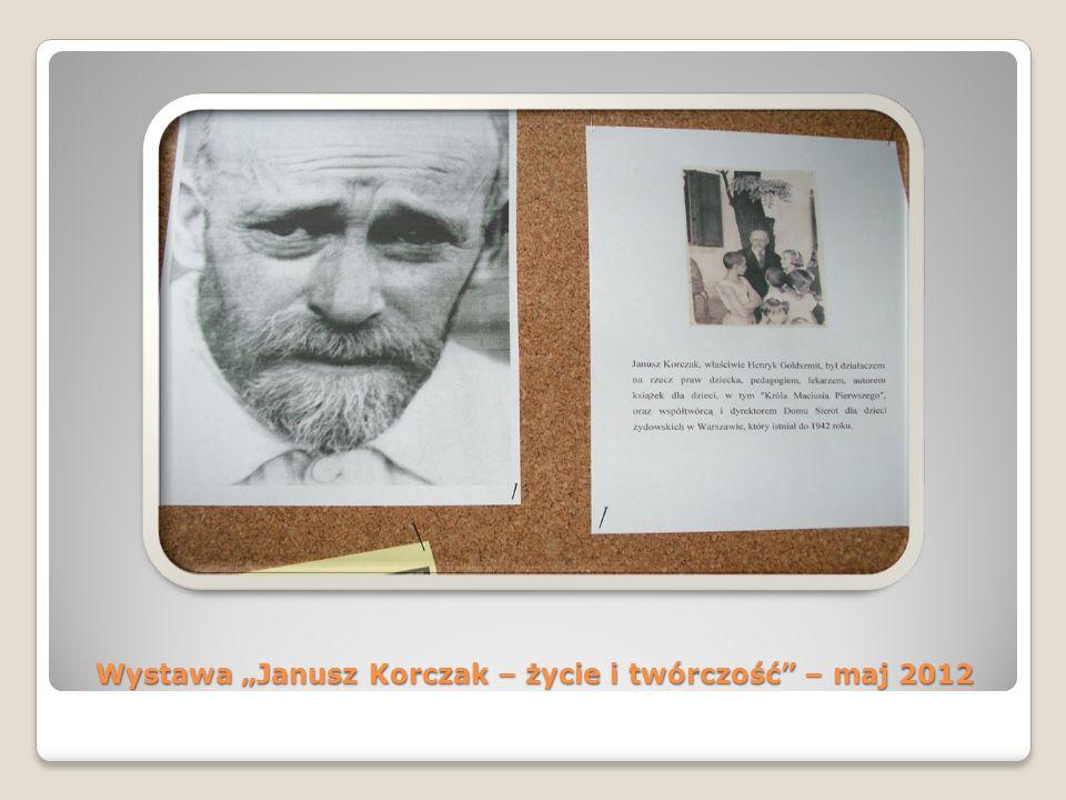 Wystawa Janusz Korczak – życie i twórczość – maj 2012
