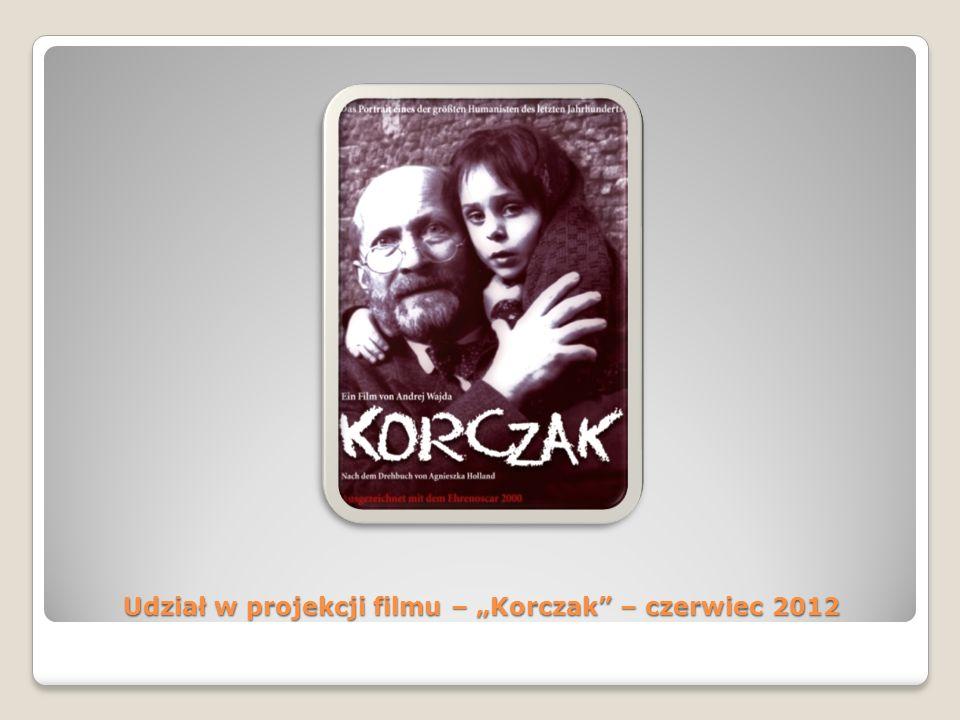 Udział w projekcji filmu – Korczak – czerwiec 2012