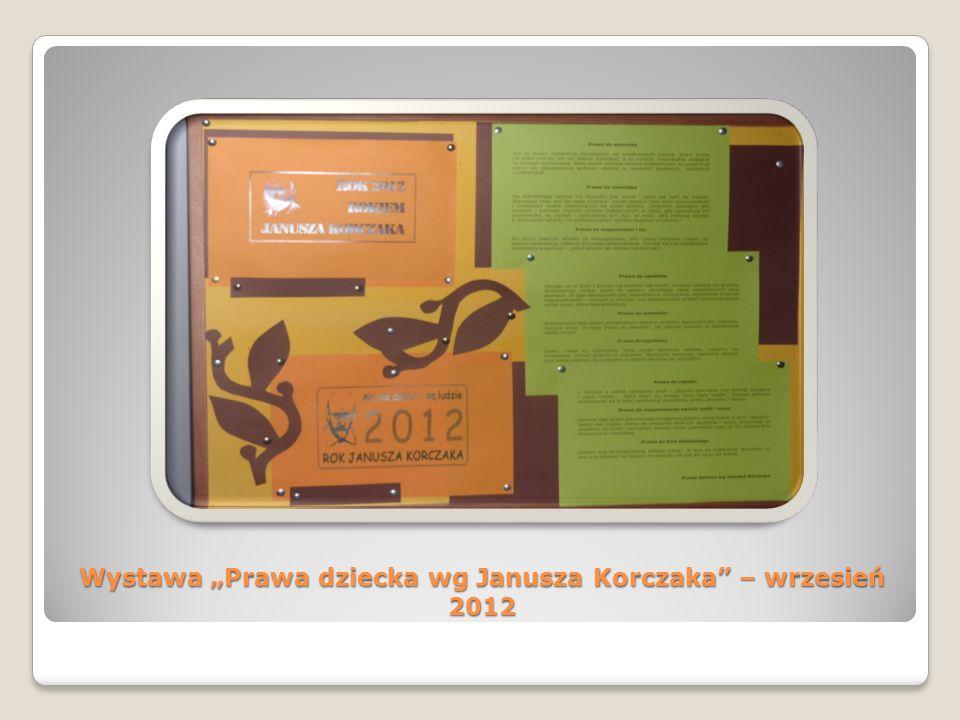 Wystawa Prawa dziecka wg Janusza Korczaka – wrzesień 2012
