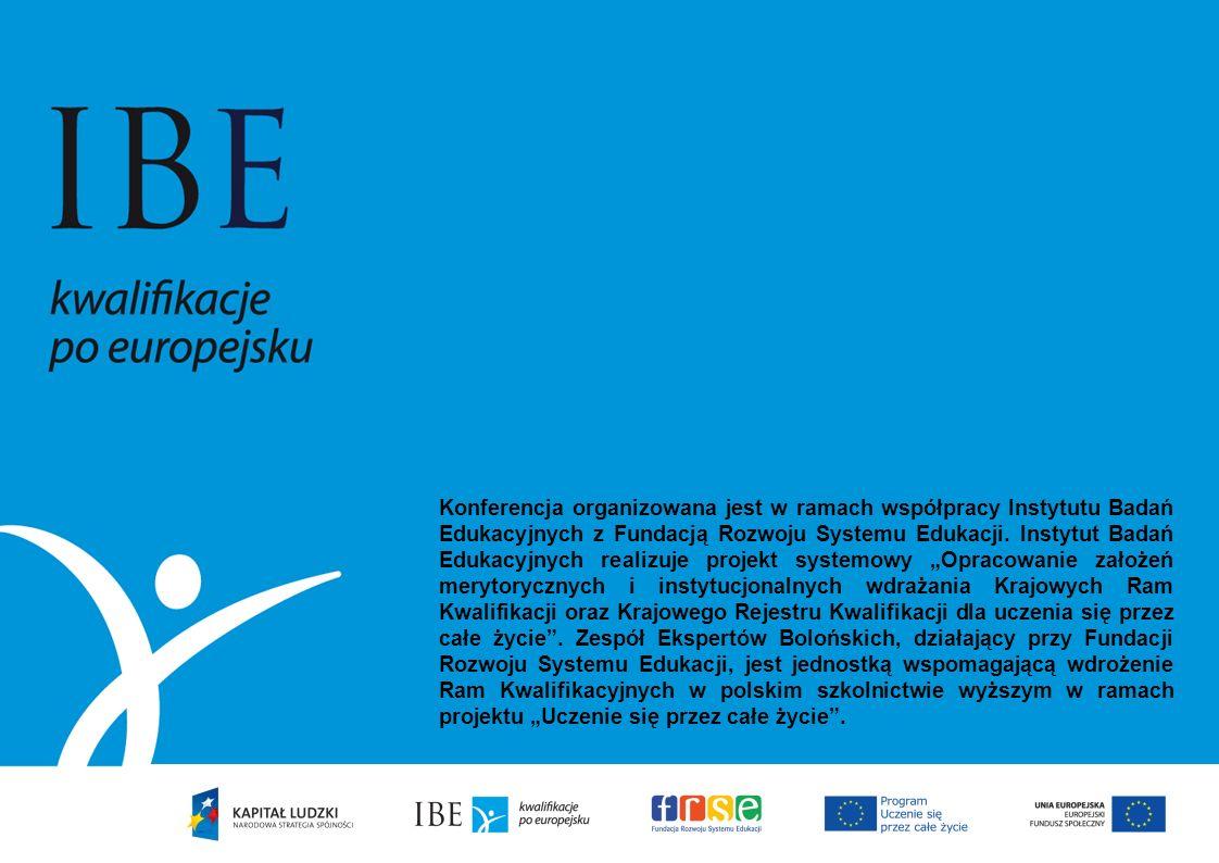 Konferencja organizowana jest w ramach współpracy Instytutu Badań Edukacyjnych z Fundacją Rozwoju Systemu Edukacji.