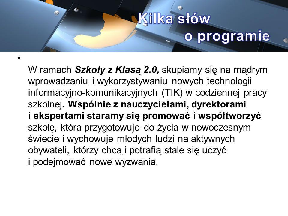 W ramach Szkoły z Klasą 2.0, skupiamy się na mądrym wprowadzaniu i wykorzystywaniu nowych technologii informacyjno-komunikacyjnych (TIK) w codziennej
