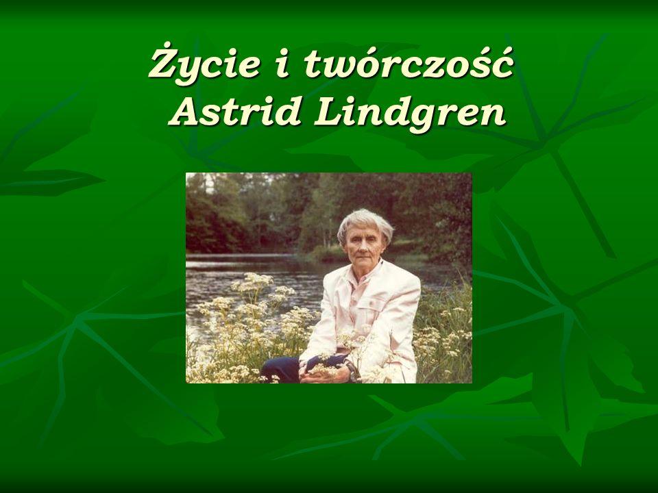 Życie Astrid Lindgren Urodziła się14 listopada 1907 r.