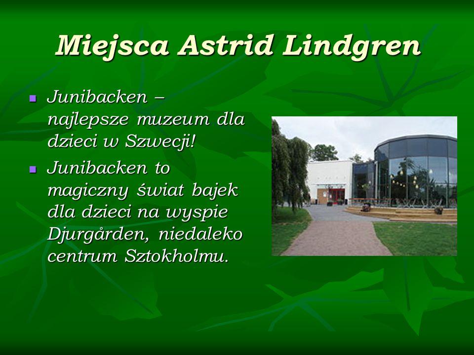 Miejsca Astrid Lindgren Junibacken – najlepsze muzeum dla dzieci w Szwecji! Junibacken – najlepsze muzeum dla dzieci w Szwecji! Junibacken to magiczny
