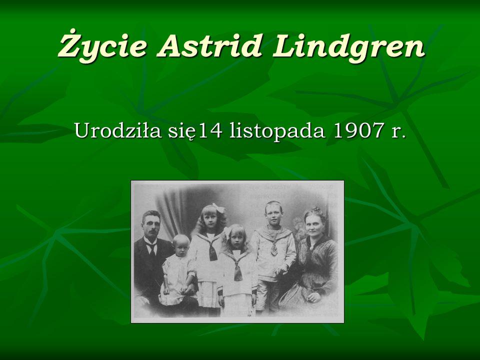 Życie Astrid Lindgren W 1914 roku Astrid rozpoczęła naukę w szkole w Vimmerby.