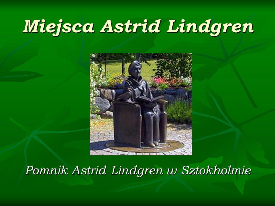 Miejsca Astrid Lindgren Pomnik Astrid Lindgren w Sztokholmie