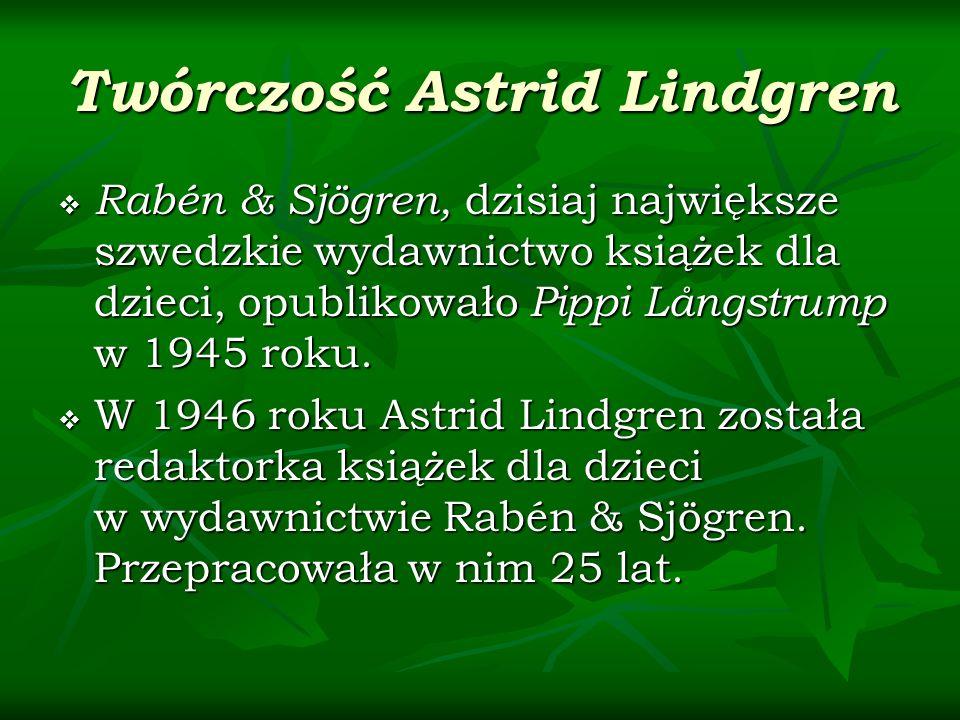 Twórczość Astrid Lindgren Rabén & Sjögren, dzisiaj największe szwedzkie wydawnictwo książek dla dzieci, opublikowało Pippi Långstrump w 1945 roku. Rab