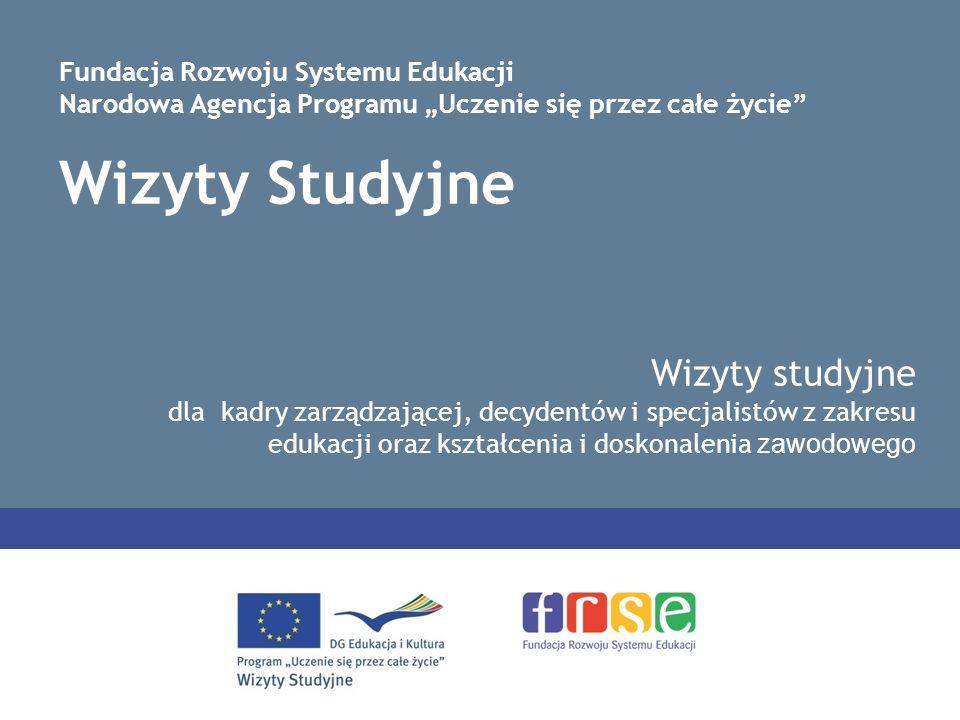 Wizyty studyjne w programie Uczenie się przez całe życie WIZYTY STUDYJNE Co to jest wizyta studyjna.
