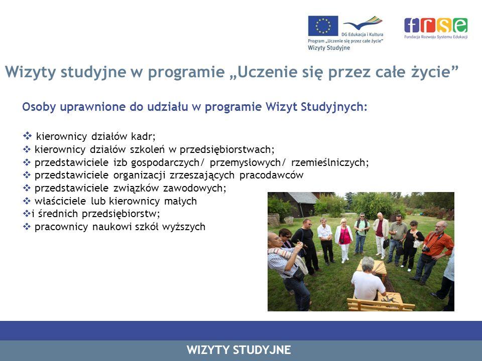 Budżet na rok 2013/2014: 260 000 EUR WIZYTY STUDYJNE Finansowanie udziału w wizycie studyjnej Wizyty studyjne w programie Uczenie się przez całe życie Udział w wizycie finansowany jest z funduszy Komisji Europejskiej w formie indywidualnego grantu średni grant: 1582 Euro liczba miejsc w 2013: 164