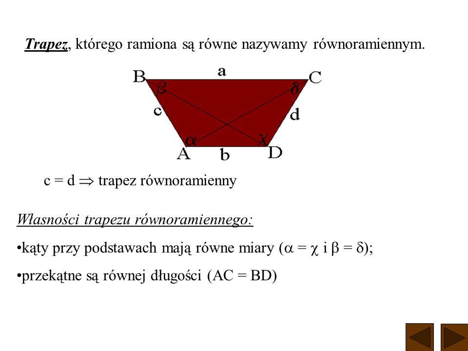 Suma miar kątów leżących przy tym samym ramieniu trapezu jest równa 180 ° α βδ γ α + β = 180° γ + δ = 180°