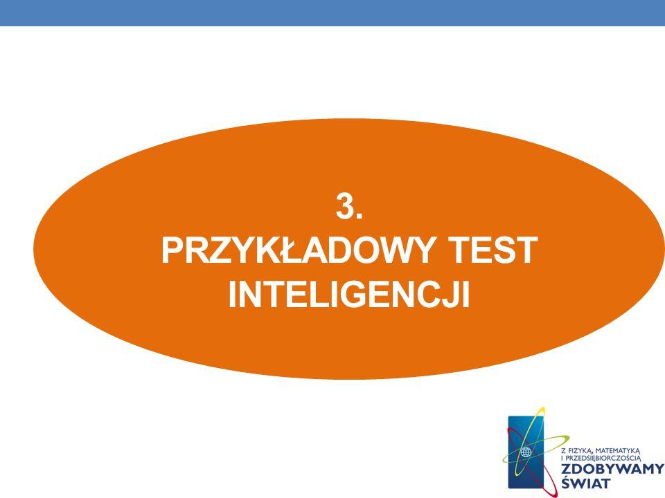 3. PRZYKŁADOWY TEST INTELIGENCJI