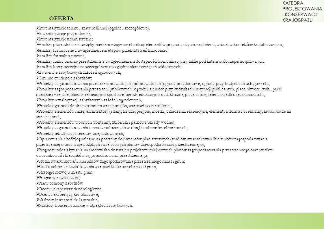 Inwentaryzacje terenu i szaty roślinnej (ogólne i szczegółowe), Inwentaryzacje przyrodnicze, Inwentaryzacje urbanistyczne; Analizy przyrodnicze z uwzg