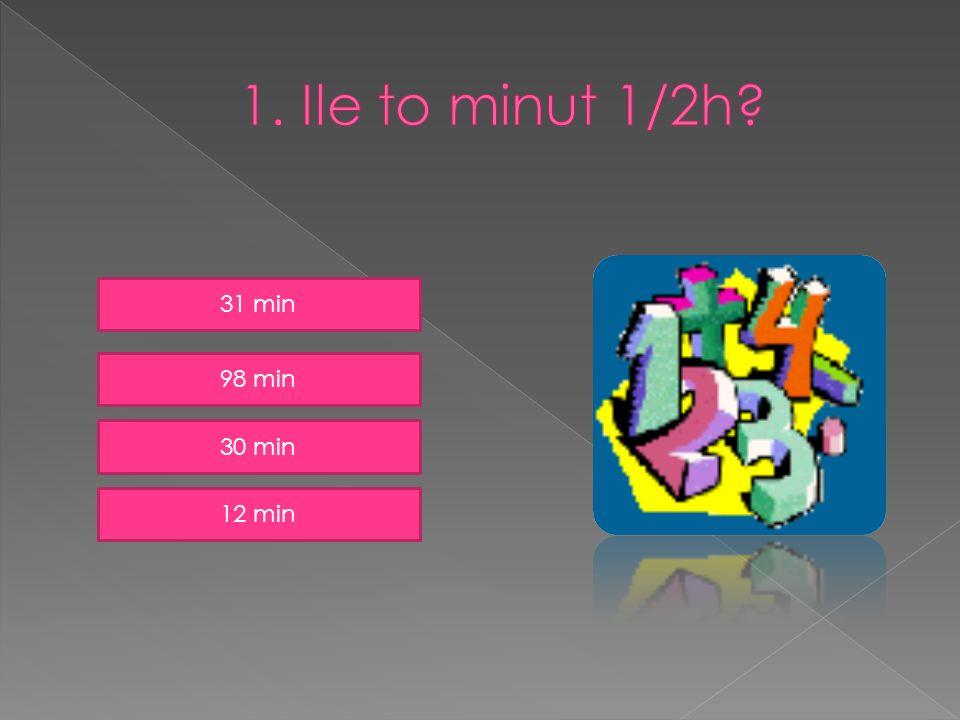 31 min 98 min 30 min 12 min