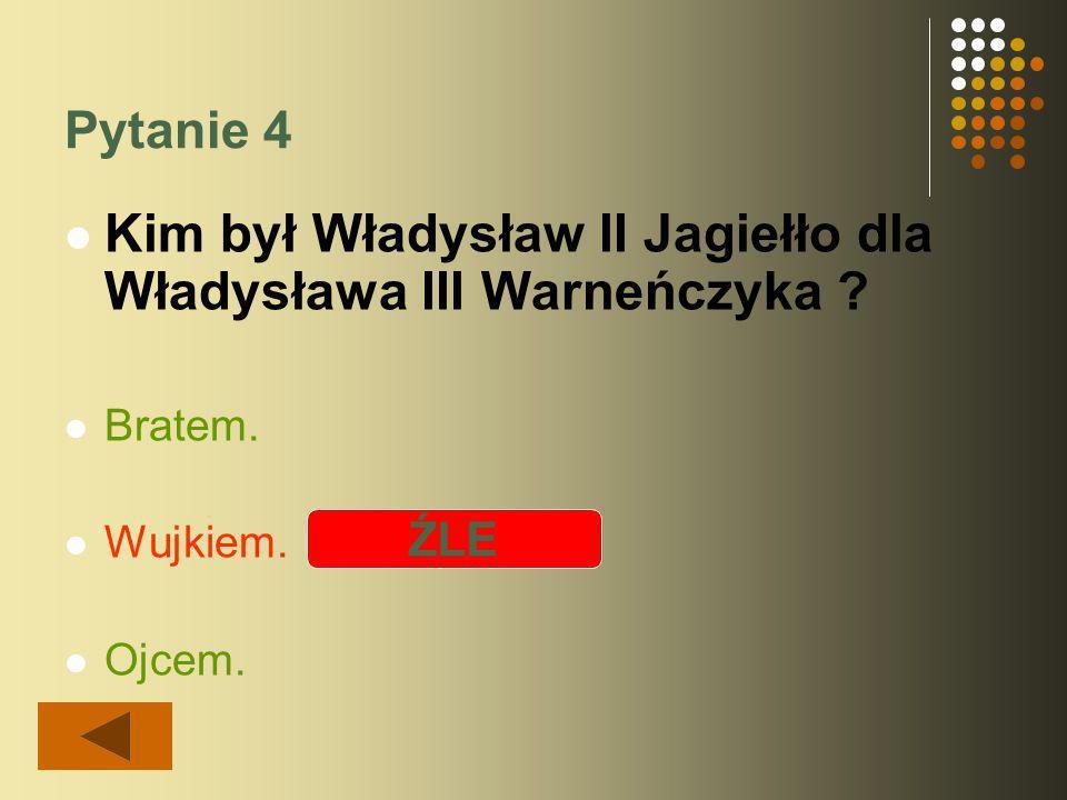 Pytanie 1 Unia personalna polsko-węgierska była za panowania: Ludwika Węgierskiego i Władysława III Warneńczyka.