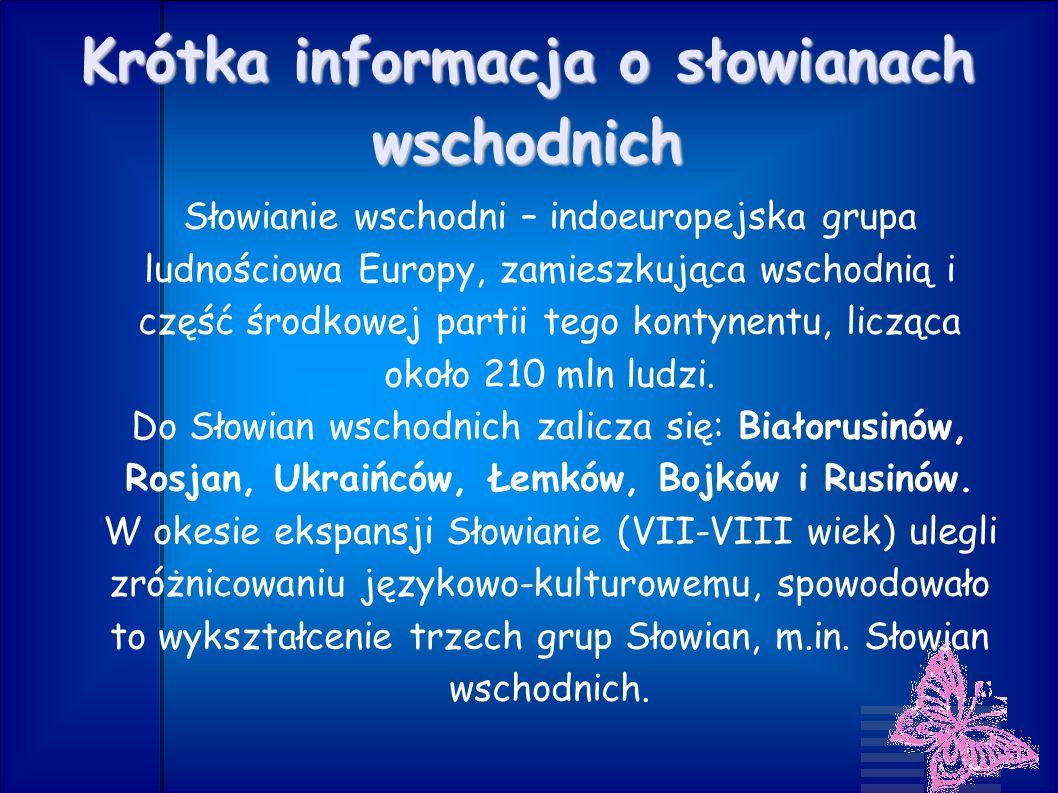 Krótka informacja o słowianach wschodnich Słowianie wschodni – indoeuropejska grupa ludnościowa Europy, zamieszkująca wschodnią i część środkowej part
