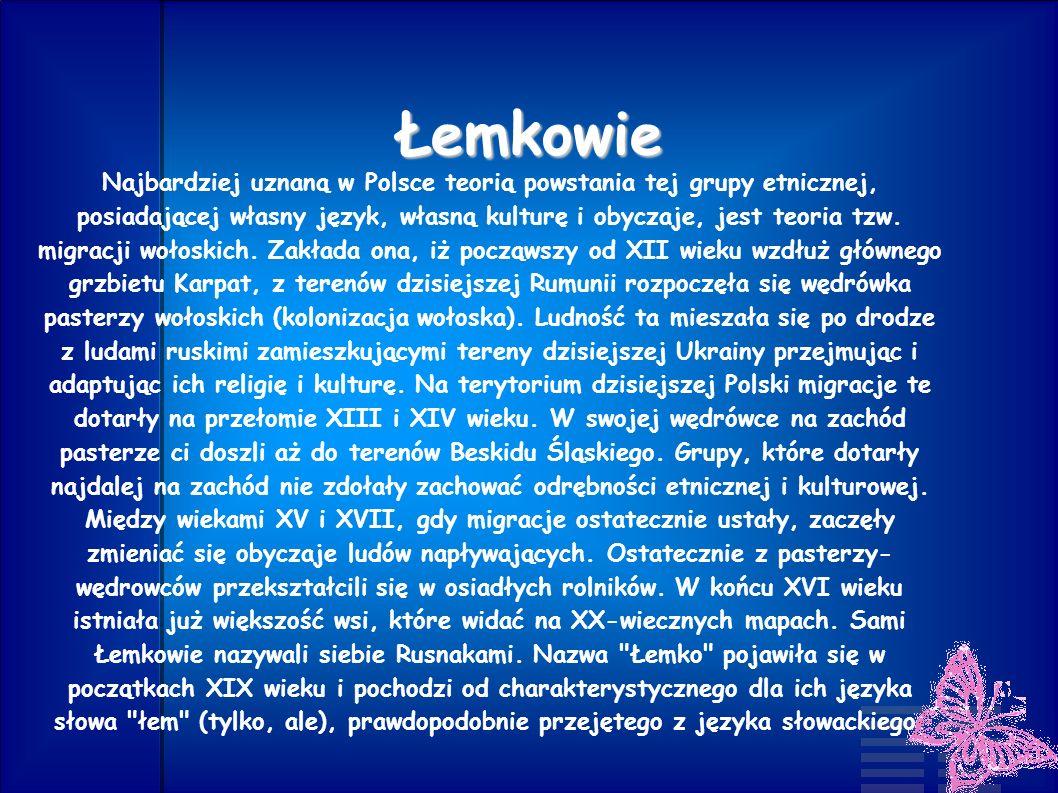 Łemkowie Najbardziej uznaną w Polsce teorią powstania tej grupy etnicznej, posiadającej własny język, własną kulturę i obyczaje, jest teoria tzw. migr