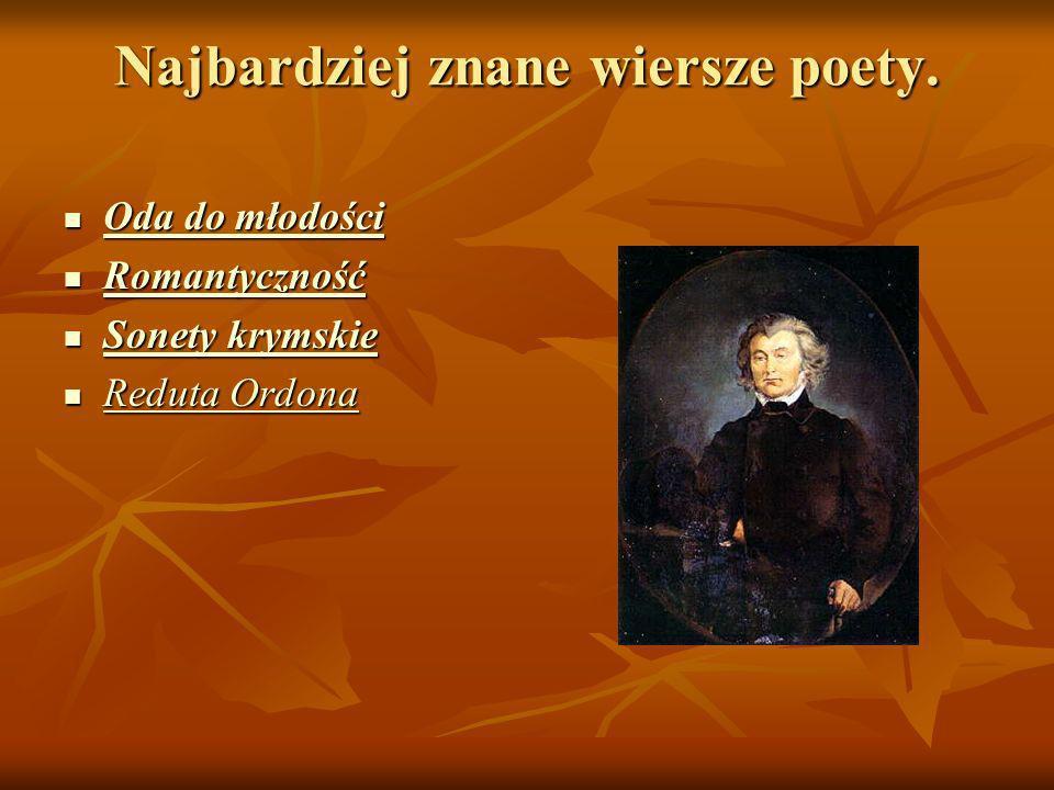Najbardziej znane wiersze poety. Oda do młodości Oda do młodości Oda do młodości Oda do młodości Romantyczność Romantyczność Romantyczność Sonety krym