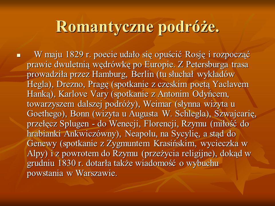 Romantyczne podróże. W maju 1829 r. poecie udało się opuścić Rosję i rozpocząć prawie dwuletnią wędrówkę po Europie. Z Petersburga trasa prowadziła pr