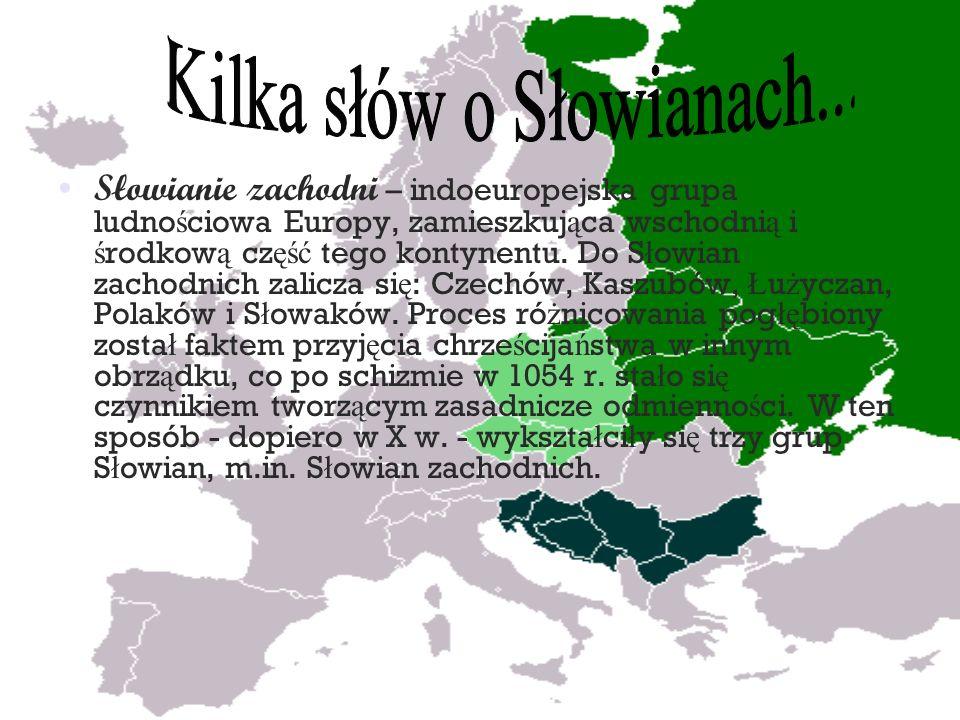 Słowianie zachodni – indoeuropejska grupa ludno ś ciowa Europy, zamieszkuj ą ca wschodni ą i ś rodkow ą cz ęść tego kontynentu. Do S ł owian zachodnic