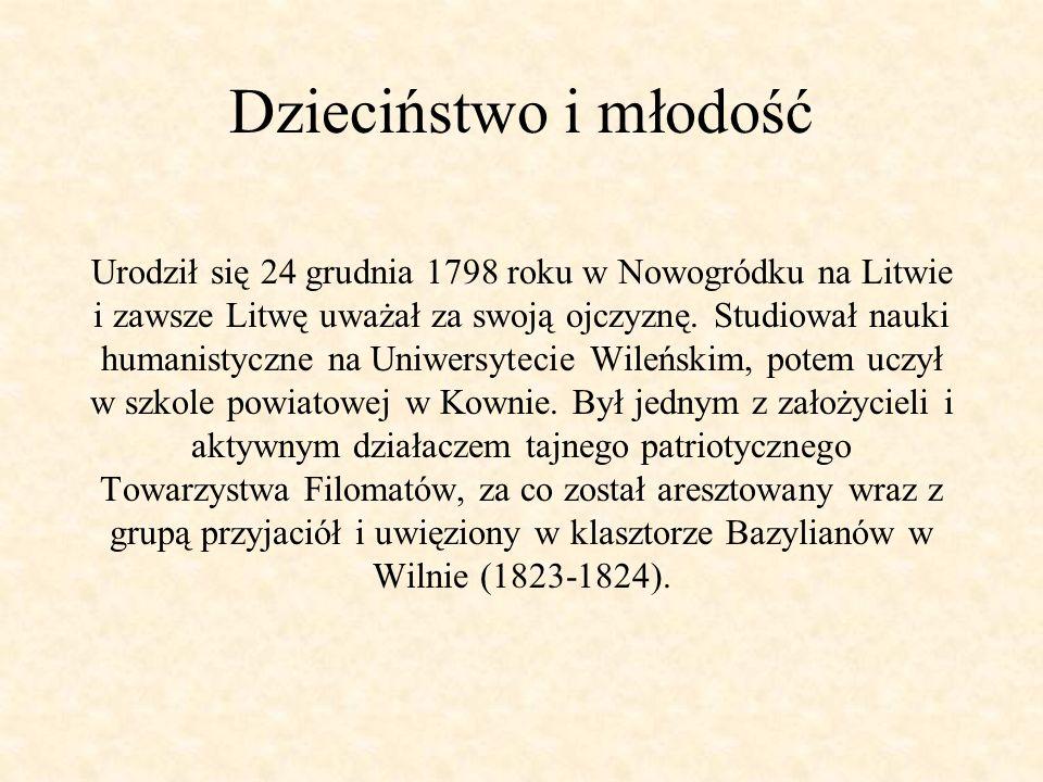 Więzienie, zesłanie i emigracja Lata 1824-1829 spędził w centralnej Rosji, w Odessie, Moskwie i Petersburgu, gdzie wszedł w środowisko elity postępowej inteligencji rosyjskiej.