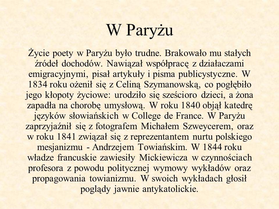 Ostatnie lata życia Podczas pobytu w Rzymie w 1848 roku Mickiewicz utworzył Legion Polski.