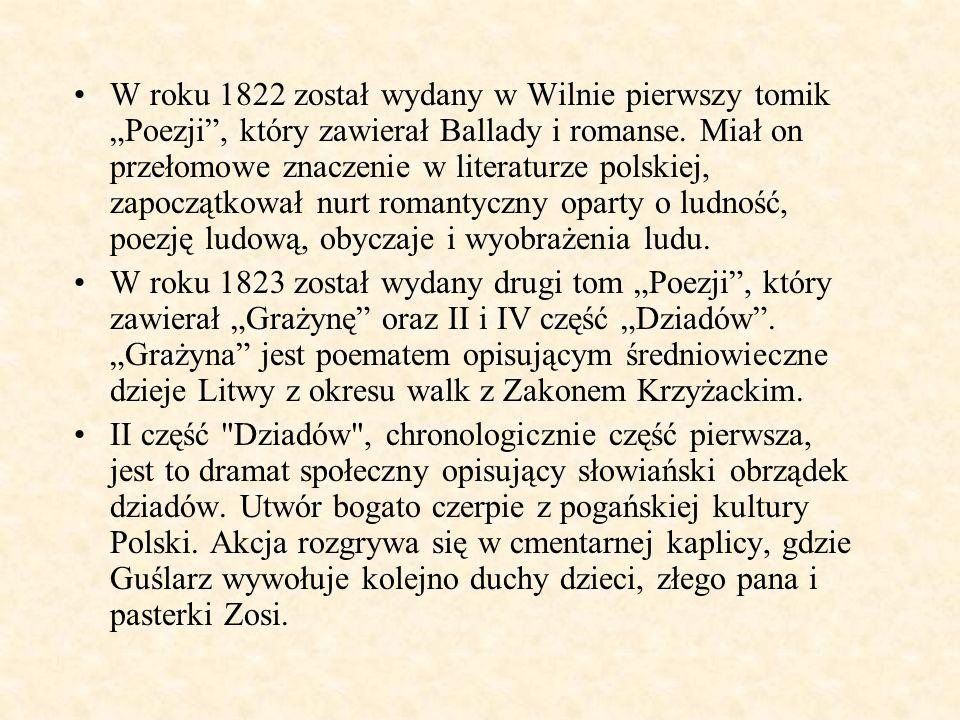 Dziady część IV, chronologicznie część druga, jest to dramat miłosny, w którym głównym bohaterem jest nieszczęsny kochanek – Gustaw.