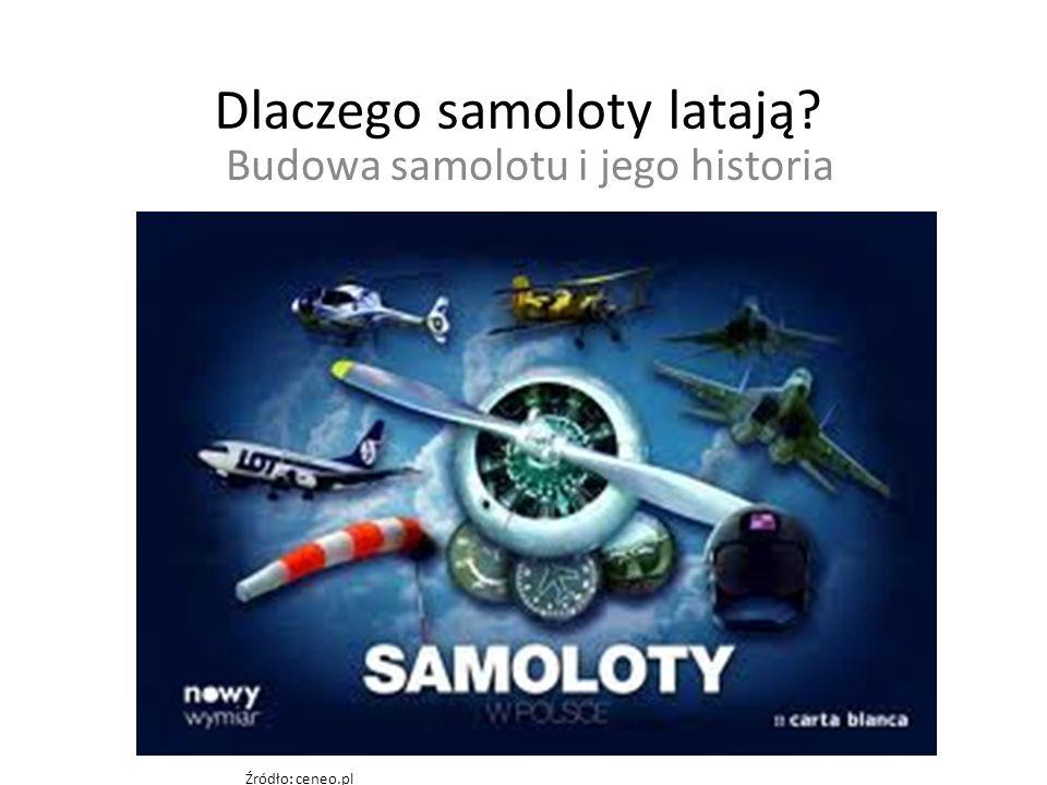 Dlaczego samoloty latają? Budowa samolotu i jego historia Źródło: ceneo.pl