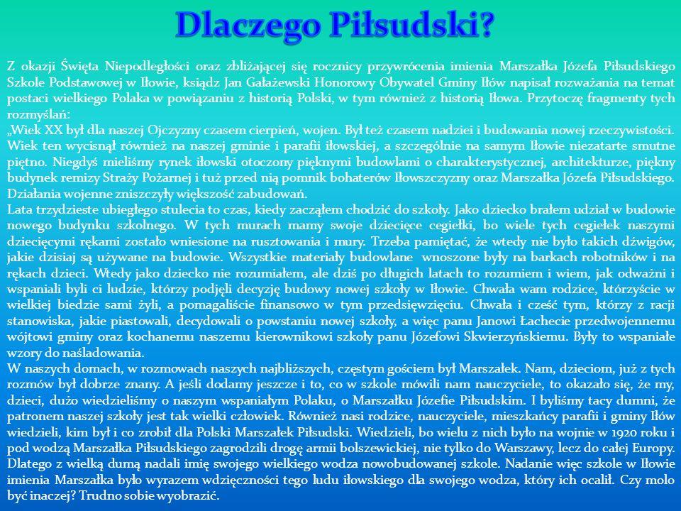 Warta honorowa przy tablicy z wizerunkiem Marszałka Piłsudskiego w Szkole Podstawowej w Iłowie Przedwojenna absolwentka szkoły Podstawowej w Iłowie – Alina Szymaniak wykonuje pieśń o Marszałku.