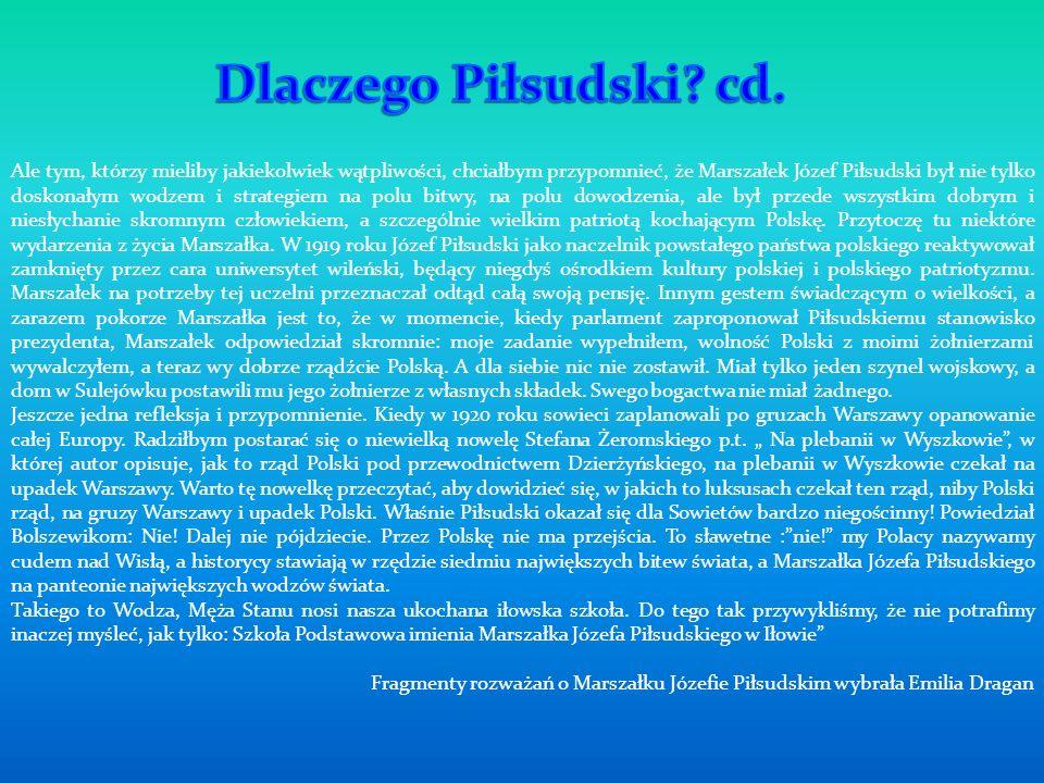Marszałek Józef Piłsudski to wielki Polak i patriota.